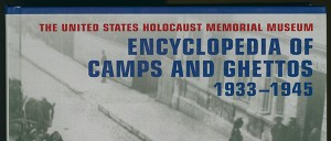 The Encyclopedia of Camps and Ghettos