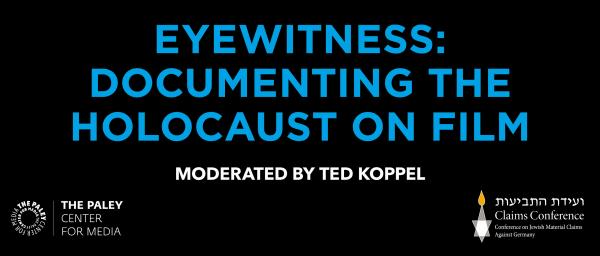 Eyewitness: Documenting the Holocaust on Film