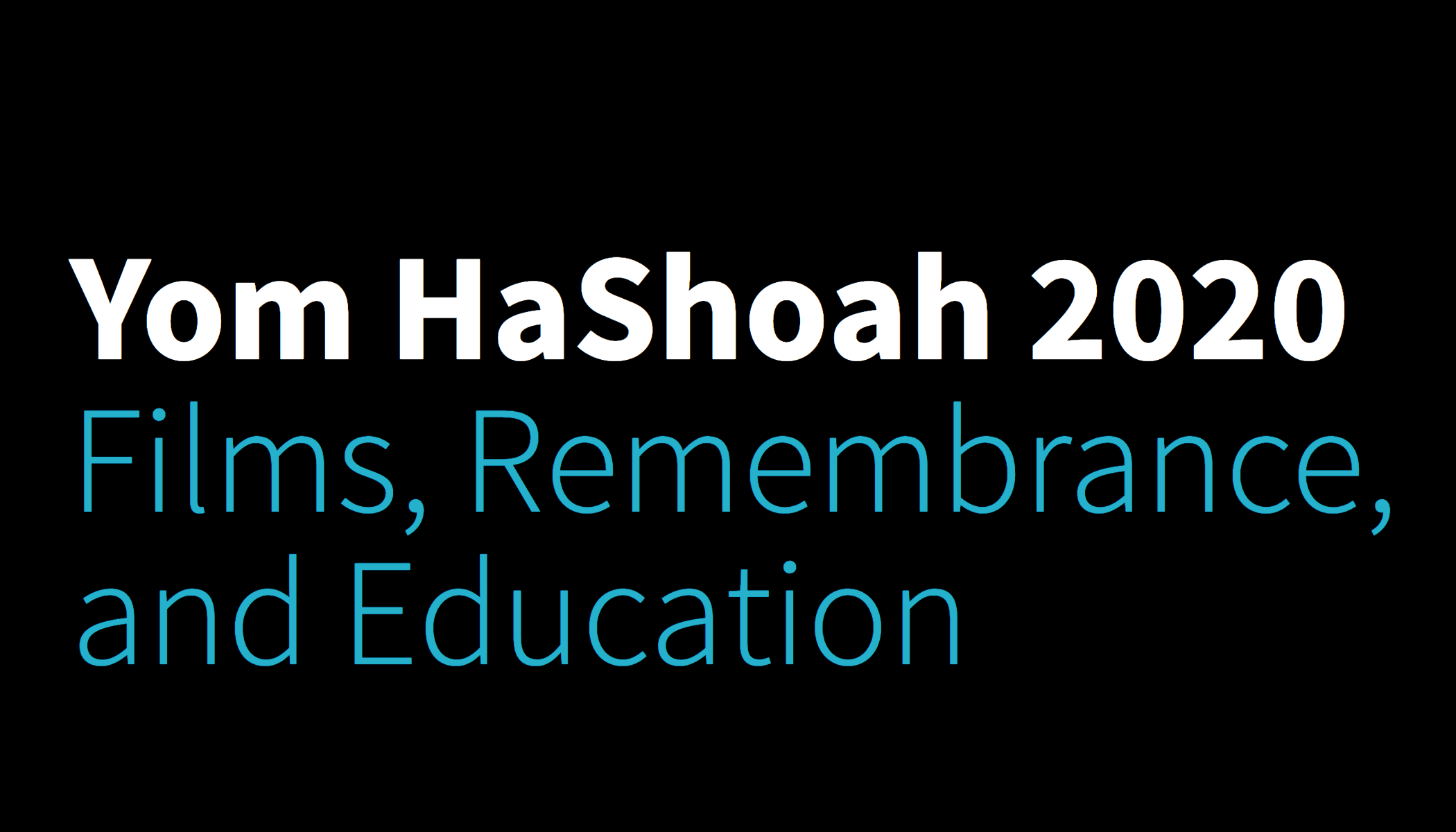 Yom HaShoah 2020 - Films, Remembrance, and Education