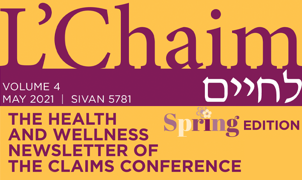 L'Chaim Claims Conference Health and Wellness Newsletter
